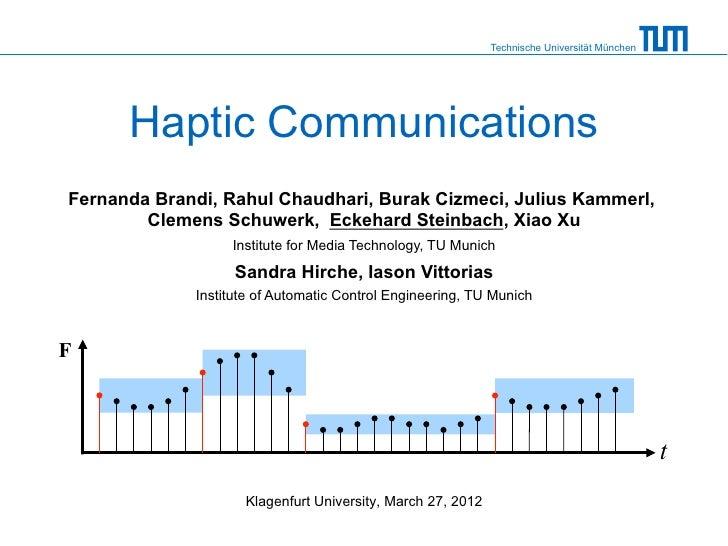 Technische Universität München      Haptic CommunicationsFernanda Brandi, Rahul Chaudhari, Burak Cizmeci, Julius Kammerl, ...