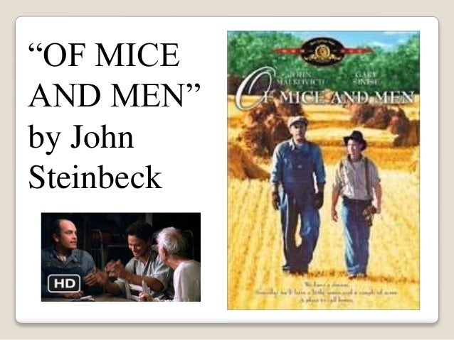 of mice and men by john steinbeck 7 essay Read this full essay on of mice and men as a great american author, john steinbeck wrote many novels, which reflect the different aspects of his life, such.