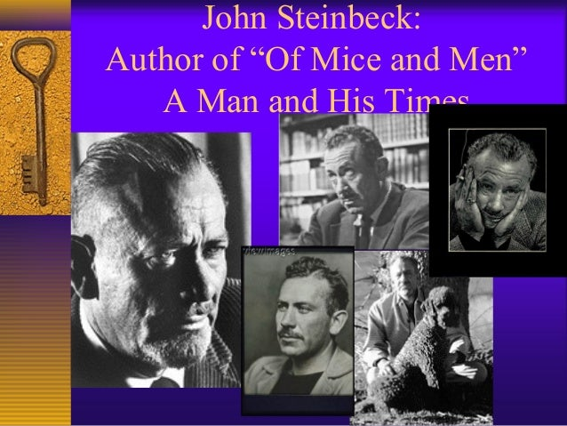 """John Steinbeck:Author of """"Of Mice and Men""""   A Man and His Times"""
