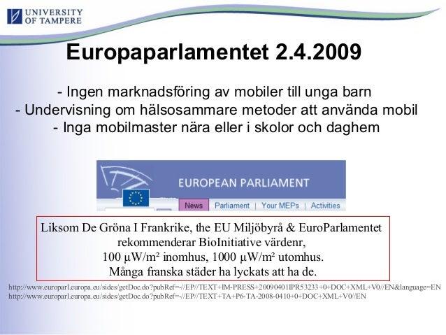 Europaparlamentet 2.4.2009 - Ingen marknadsföring av mobiler till unga barn - Undervisning om hälsosammare metoder att anv...