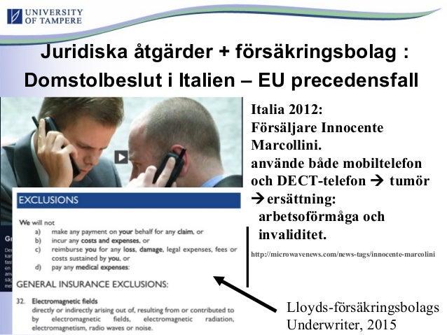 Juridiska åtgärder + försäkringsbolag : Domstolbeslut i Italien – EU precedensfall Italia 2012: Försäljare Innocente Marco...