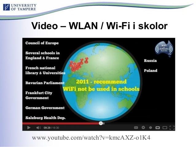 Video – WLAN / Wi-Fi i skolor www.youtube.com/watch?v=kmcAXZ-o1K4