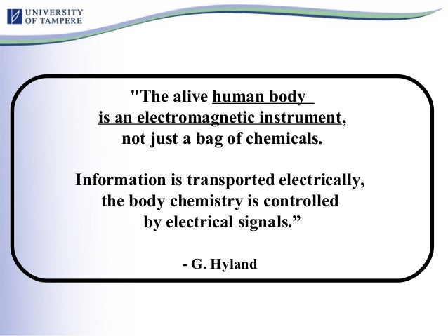 """""""The alive human body is an electromagnetic instrument, not just a bag of chemicals. Information is transported electrical..."""