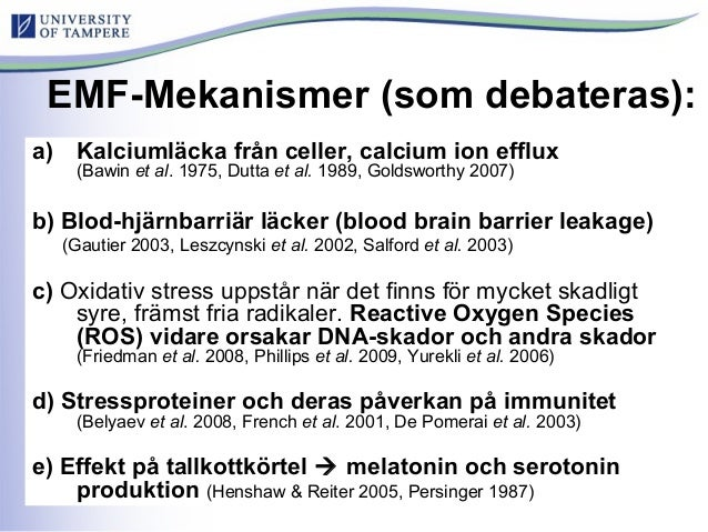 EMF-Mekanismer (som debateras): a) Kalciumläcka från celler, calcium ion efflux (Bawin et al. 1975, Dutta et al. 1989, Gol...