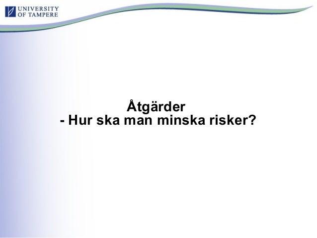 Åtgärder - Hur ska man minska risker?
