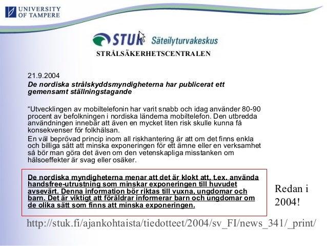 """21.9.2004 De nordiska strålskyddsmyndigheterna har publicerat ett gemensamt ställningstagande """"Utvecklingen av mobiltelefo..."""