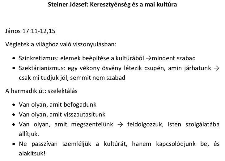 Steiner József: Keresztyénség és a mai kultúraJános 17:11-12,15Végletek a világhoz való viszonyulásban:    Szinkretizmus: ...