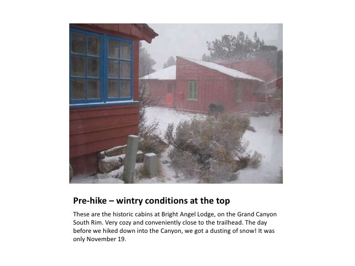 Pre-hike – wintry conditions at the topThese are the historic cabins at Bright Angel Lodge, on the Grand CanyonSouth Rim. ...