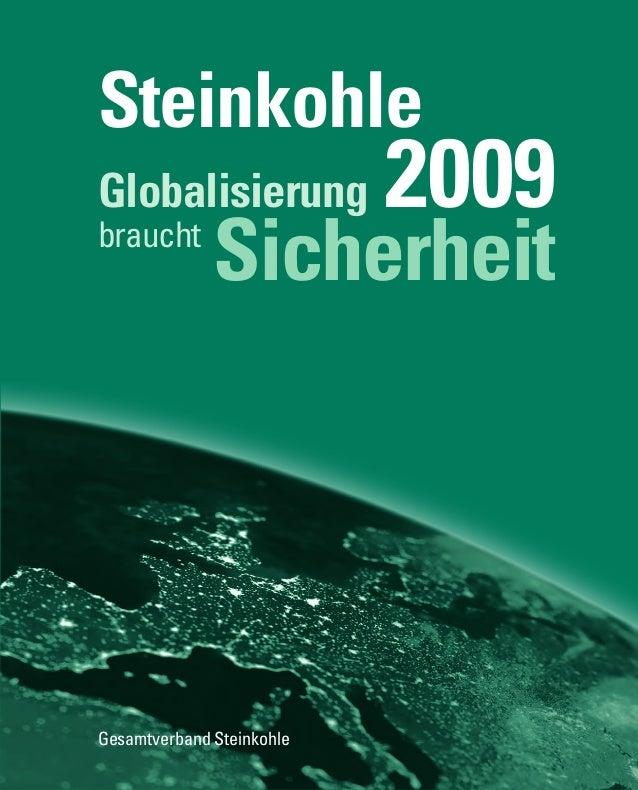 Steinkohle 2009Globalisierung Sicherheit Gesamtverband Steinkohle braucht