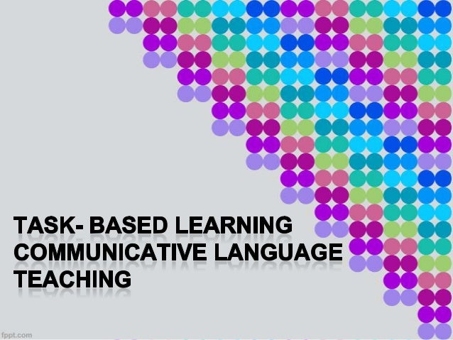 Task- Based Learning