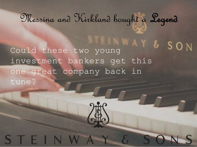 Steinway & Sons: Buying a Legend (D) HBS Case Analysis
