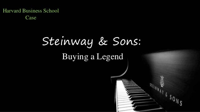 Steinway Sons Buying a Legend B Case Study Solution & Analysis
