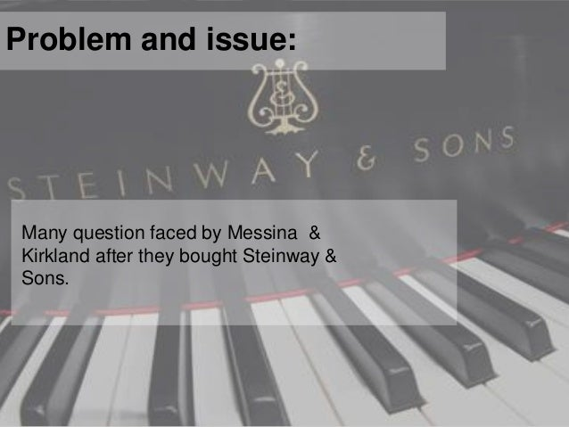 Steinway & Sons: Buying a Legend (A)