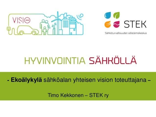 - Ekoälykylä sähköalan yhteisen vision toteuttajana – Timo Kekkonen – STEK ry