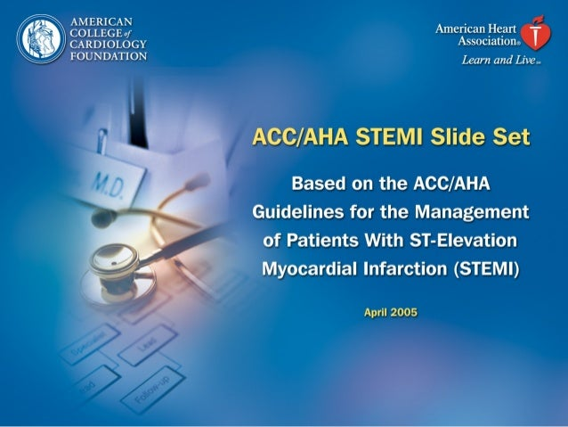 2 This slide set was adapted from the ACC/AHA Guidelines for Management of Patients With ST- Elevation Myocardial Infarcti...
