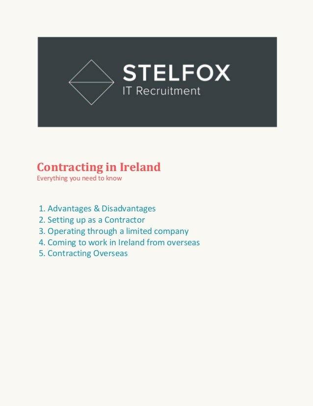 Contracting in Ireland Everything you need to know  1. Advantages & Disadvantages 2. Setting up as a Contractor 3. Operati...
