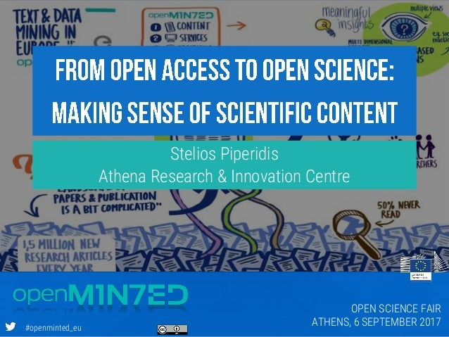 #openminted_eu Stelios Piperidis Athena Research & Innovation Centre OPEN SCIENCE FAIR ATHENS, 6 SEPTEMBER 2017