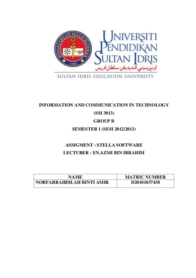 INFORMATION AND COMMUNICATION IN TECHNOLOGY                     (SSI 3013)                     GROUP B            SEMESTER...