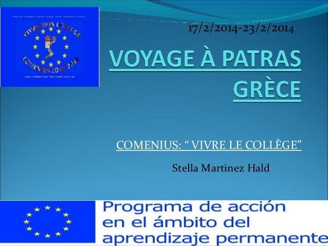 """COMENIUS: """" VIVRE LE COLLÈGE"""" Stella Martinez Hald 17/2/2014-23/2/2014"""