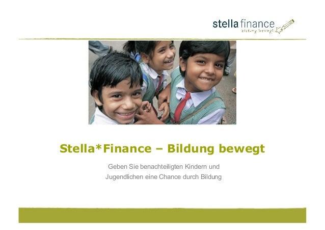 Geben Sie benachteiligten Kindern und Jugendlichen eine Chance durch Bildung Stella*Finance – Bildung bewegt