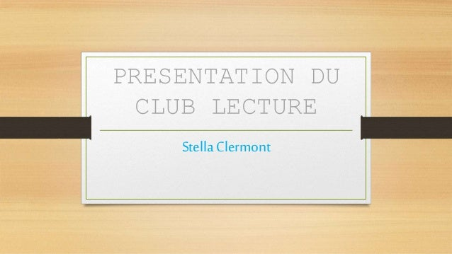 PRESENTATION DU CLUB LECTURE Stella Clermont