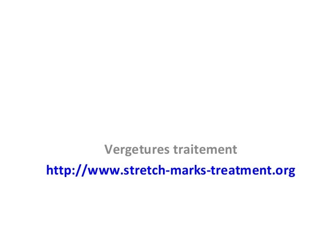 Vergetures traitement http://www.stretch-marks-treatment.org