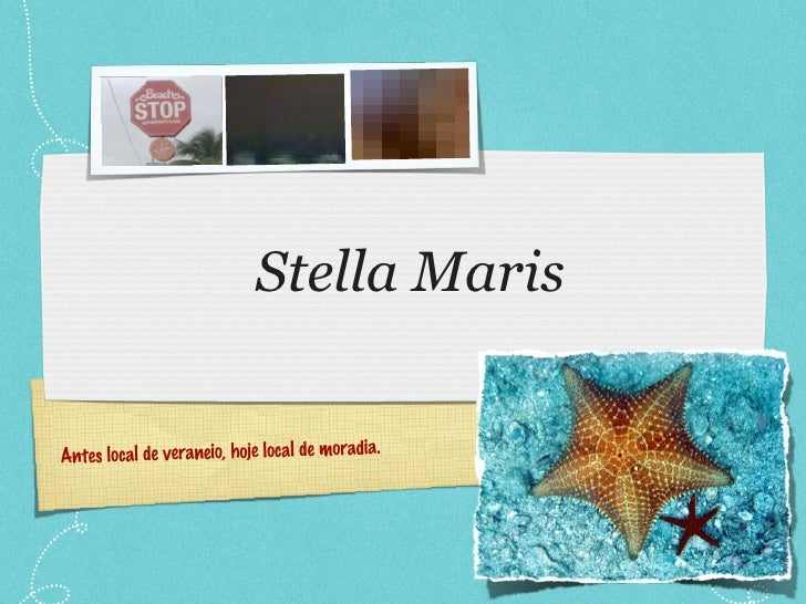 Stella Maris Antes local de veraneio, hoje local de moradia.