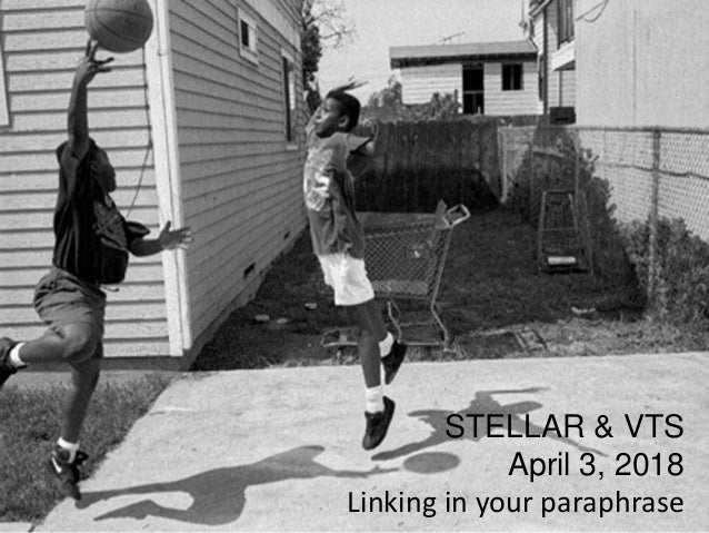 STELLAR & VTS April 3, 2018 Linking in your paraphrase