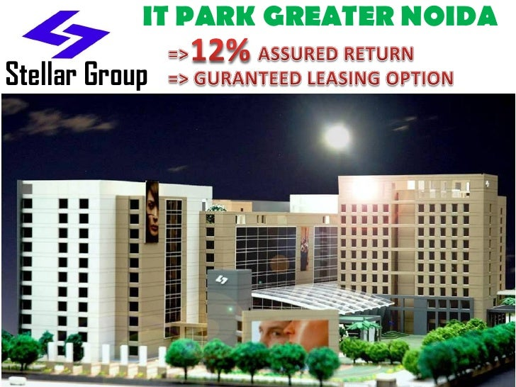 IT PARK GREATER NOIDAStellar Group                             Marketed By:-