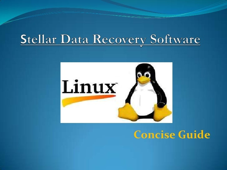 Stellar Data Recovery Software <br />Concise Guide<br />