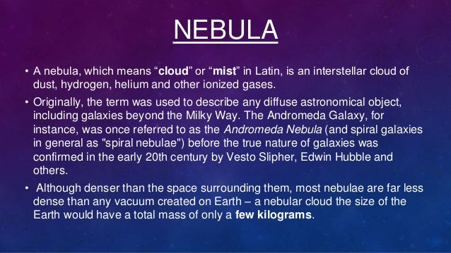 """NEBULA • A nebula, which means """"cloud"""" or """"mist"""" in Latin, is an interstellar cloud of dust, hydrogen, helium and other io..."""