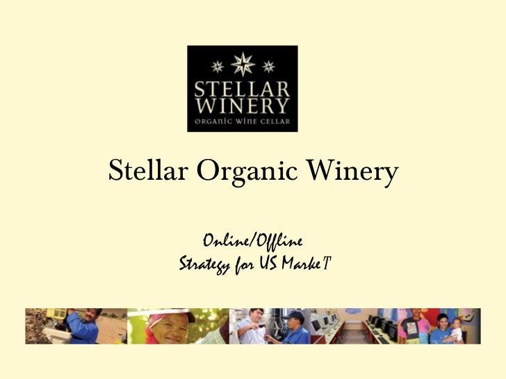 Stellar Organic Winery         Online/Offline     Strategy for US Market