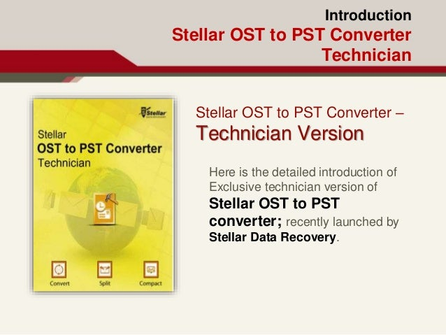 Introduction Stellar OST to PST Converter Technician Stellar OST to PST Converter – Technician Version Here is the detaile...