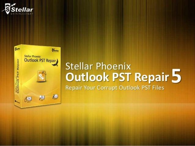 Stellar Phoenix Outlook PST Repair5Repair Your Corrupt Outlook PST Files