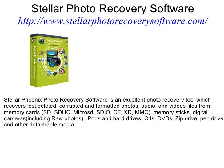 Stellar Photo Recovery Software http://www.stellarphotorecoverysoftware.com/ Stellar Phoenix Photo Recovery Software is an...