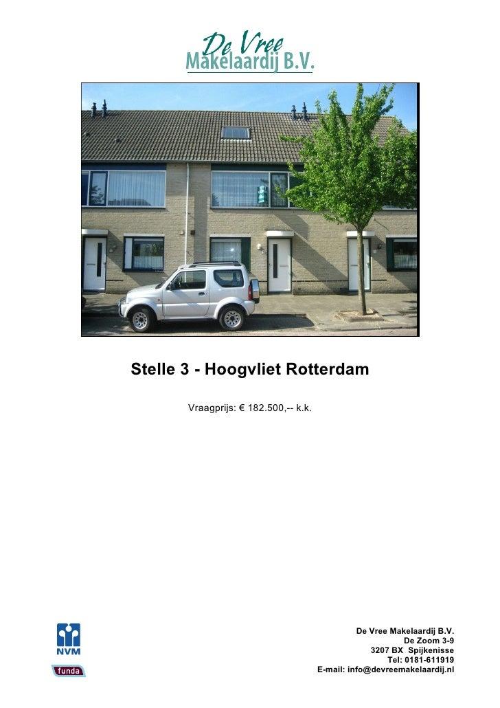 Stelle 3 - Hoogvliet Rotterdam         Vraagprijs: € 182.500,-- k.k.                                                      ...