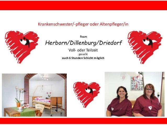 Raum Herborn/Dillenburg/Driedorf Krankenschwester/-pfleger oder Altenpfleger/in Voll- oder Teilzeit gesucht auch 6 Stunden...
