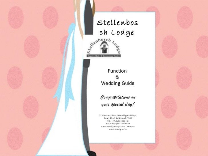 Stellenbosch Lodge   Function  &  Wedding Guide Congratulations on your special day! 25 Canterbury Lane, Blaauwklippen Vil...