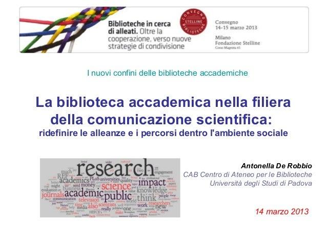 I nuovi confini delle biblioteche accademiche  La biblioteca accademica nella filiera della comunicazione scientifica: rid...
