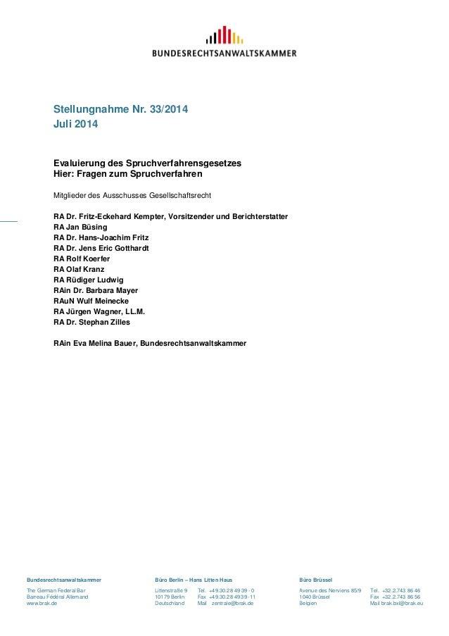 Stellungnahme Nr. 33/2014  Juli 2014  Evaluierung des Spruchverfahrensgesetzes  Hier: Fragen zum Spruchverfahren  Mitglied...