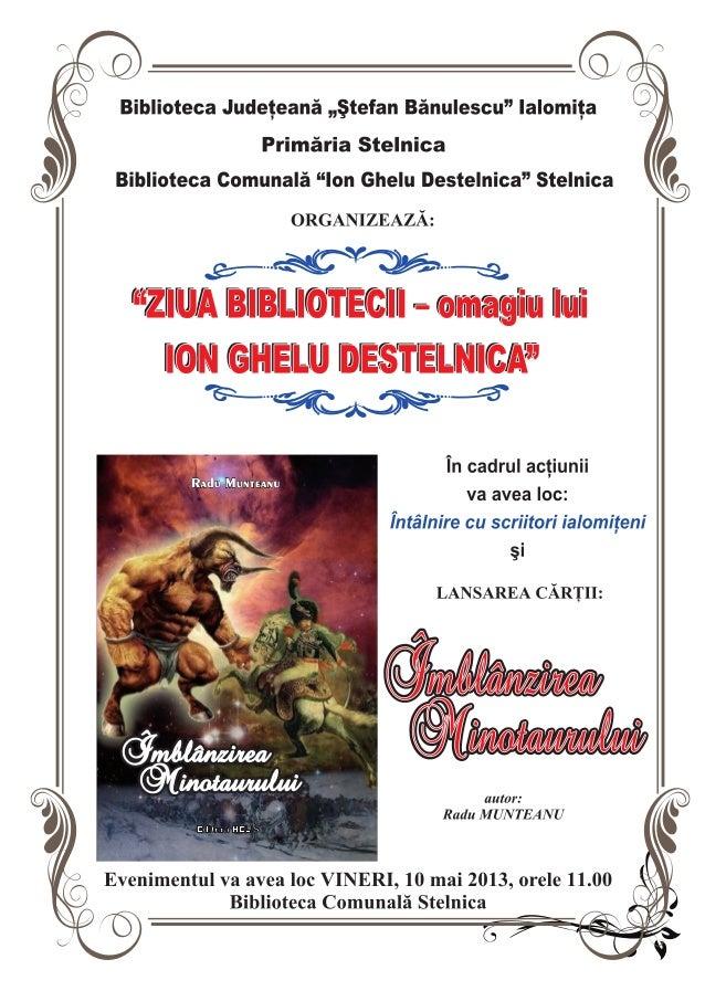 """Afis ZIUA BIBLIOTECII """" ION GHELU DESTELNICA"""" 2013"""