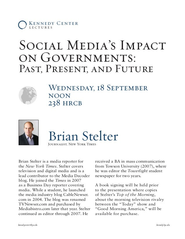 Social Media's Impact on Governments: Past, Present, and Future Wednesda, 18 September noon 238 hrcb kennedycenter@byu.edu...