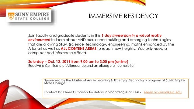 IMMERSIVE RESIDENCY Sponsored by the Master of Arts in Learning & Emerging Technology program at SUNY Empire State College...