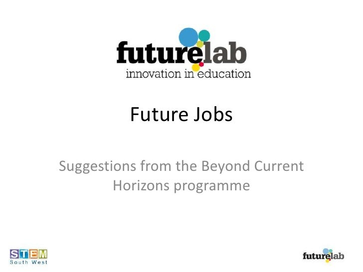 Future Jobs<br />Suggestions from the Beyond Current Horizons programme<br />