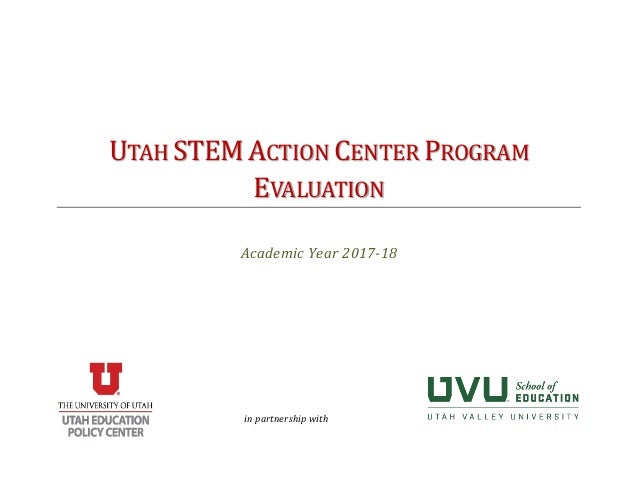 UTAH STEM ACTION CENTER PROGRAM EVALUATION Academic Year 2017-18 in partnership with