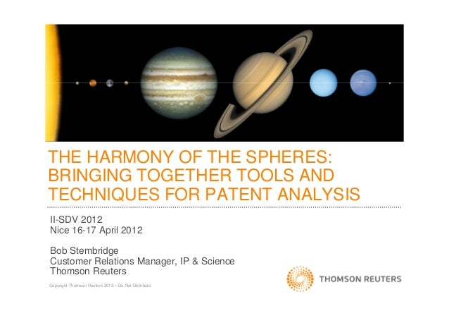 THE HARMONY OF THE SPHERES: BRINGING TOGETHER TOOLS AND TECHNIQUES FOR PATENT ANALYSIS II-SDV 2012 Nice 16-17 April 2012 B...