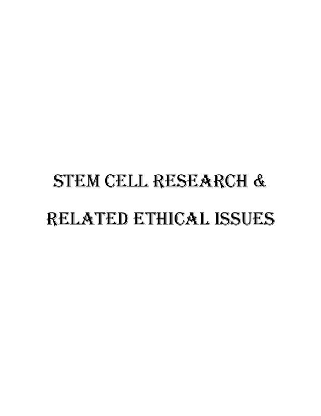 Stem Cell Research & Related Ethical Issues