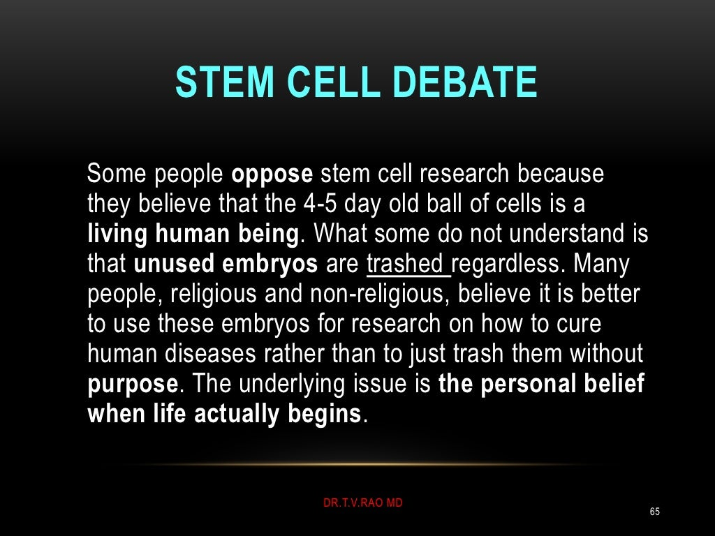 stem cell opposition New poll: americans continue to oppose funding stem cell research that destroys human embryos.