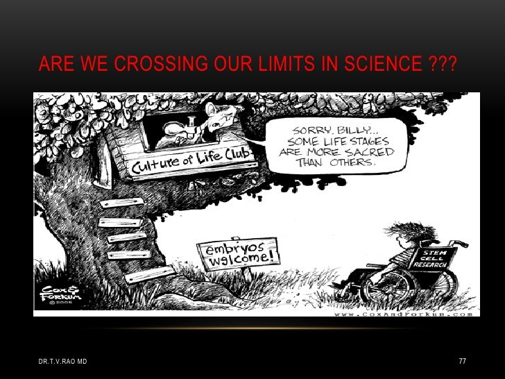 ARE WE CROSSING OUR LIMITS IN SCIENCE ???DR.T.V.RAO MD                               77