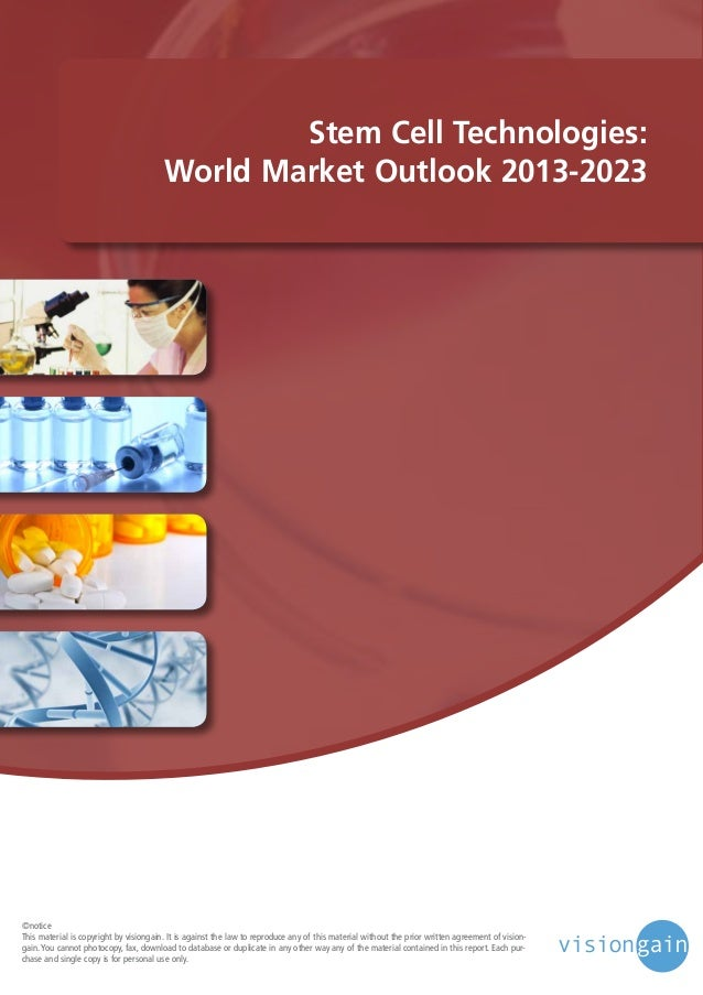 Stem Cell Technologies: World Market Outlook 2013-2023  ©notice This material is copyright by visiongain. It is against th...